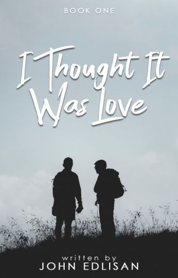 I Thought It Was Love (SELF-PUBLISHED) [BOYXBOY]
