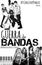 Guerra de bandas!!|5sos| by -wattparla-