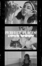 perfect places by -hardystyles