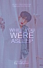 While you were Asleep | j.jk by jeonnygguks