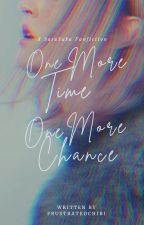 One More Time, One More Chance: A SasuSaku Fanfic by Alli_Rae