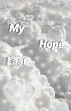 My Last Hope ♡ by macyxnichole