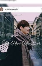 The New Neighbour || K.T.H by artisttaehyungie