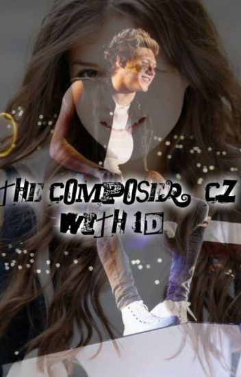 The Composer // CZ with One Direction