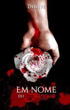 Em nome do sangue by Denive