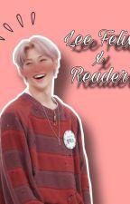 Lee Felix x Reader | StrayKids FF by yugyykimmie