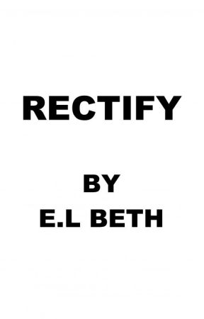 RECTIFY by ELBeth76
