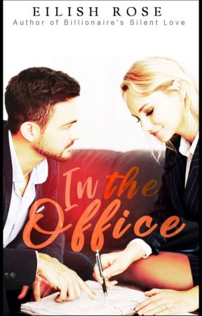 In The Office -- SHORT STORY 18+ by Eilish10