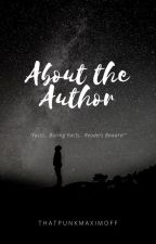 About the Author by thatpunkmaximoff