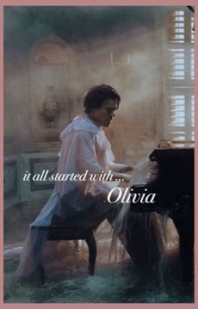 it all started with olivia by cupcakeharoldstyles