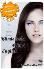 Blind Bella Volturi ( English ) by JustMe_100