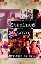Strained Love (A DAIR Fan Fiction) by fandomaddicted