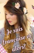 Je suis française, et alors? (En pause) by mamzellekitty