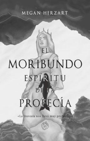 El moribundo espíritu de la profecía by M_Herzart