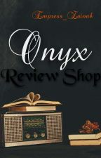 Onyx Review Shop by Empress_Zainab