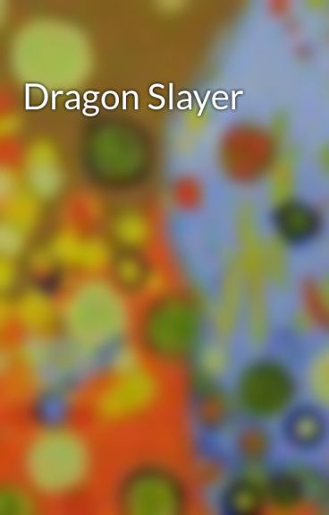 Dragon Slayer by biggaletta