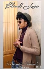 Blind Love (August Alsina Love Story) *Under Editing* by Slim_Jimmi
