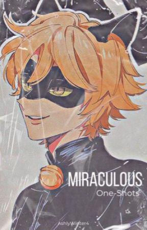 ♡ ღ Miraculous Oneshots ღ ♡ by AshlyWinter4