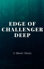 Edge of Challenger Deep by TheoryAnonymous