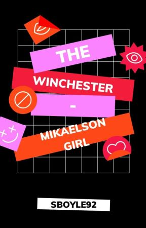 The Winchester-Mikaelson Girl by Sboyle92