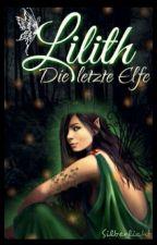 Lilith - Die letzte Elfe by Silberlicht