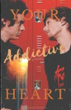 Your Addictive Heart  by Larrysfool