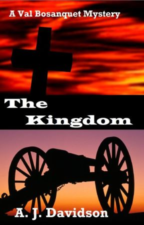 The Kingdom - A Val Bosanquet Mystery by ajdavidson