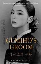 Gumiho's Groom (On Going) by Redroses_blue98