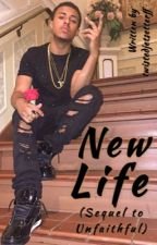 New Life (Sequel to Unfaithful) by twistedjetsetterff