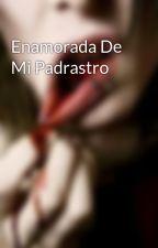 Enamorada De Mi Padrastro by Vlntn12