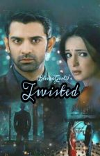 Twisted #Arshi by BlessedGirl31