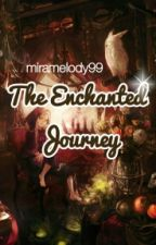 The Enchanted Journey by _mirarin_