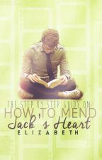 How to Mend Jack's Heart | editing by infinitepringle