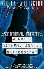 Criminal Intent: Murder, Mayhem and... Battenberg? by ScarsTellStories