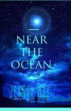 NEAR THE OCEAN by xainnieee