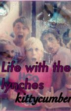 Life with the lynches by kittycumber