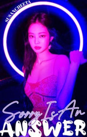 𝐒𝐎𝐑𝐑𝐘 𝐈𝐒 𝐀𝐍 𝐀𝐍𝐒𝐖𝐄𝐑 | Jennie Kim by susancheeta
