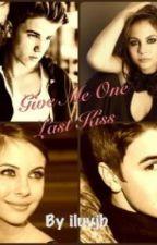 Give Me One Last Kiss (A JB Fan Fiction) by xUntameable