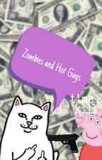 Zombies and Hot Guys  by correctincorrectly