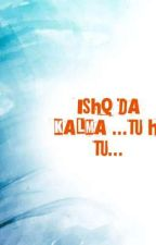 ISHQ DA KALMA.----TU HI TU  by yashika_creations