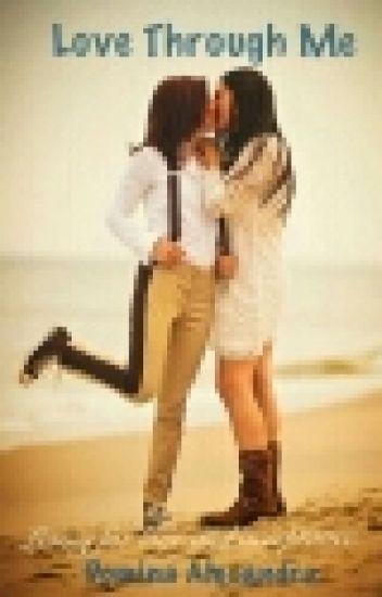 Love Through Me (Lesbian Story)