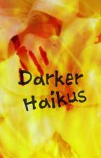 Darker Haikus by BerryBerryBlitz
