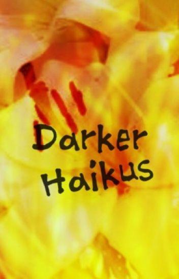 Darker Haikus