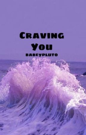 CRAVING YOU    A bxb story by babeypluto