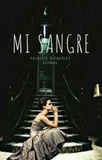 Mi Sangre  by LunaticaBlack