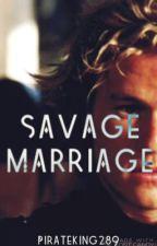Savage Marriage by PirateKing289