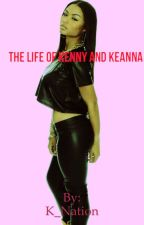 The Life of Kenny and Keanna by iamkryy