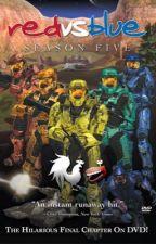 Red vs Blue Season 5 (RvB x Fem Reader x Male OC)  by DeadMC55