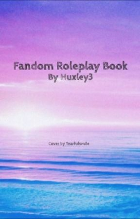 Fandom Roleplay Book by Huxley3