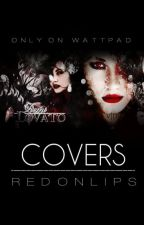 Covers - FINISH by RedOnLips